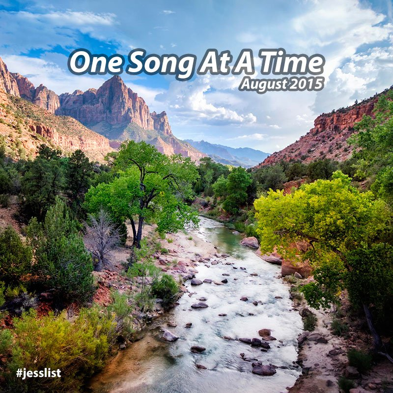August #jesslist – One Song At A Time