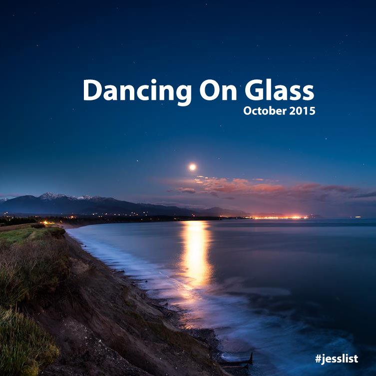 October #jesslist - Dancing on Glass 8